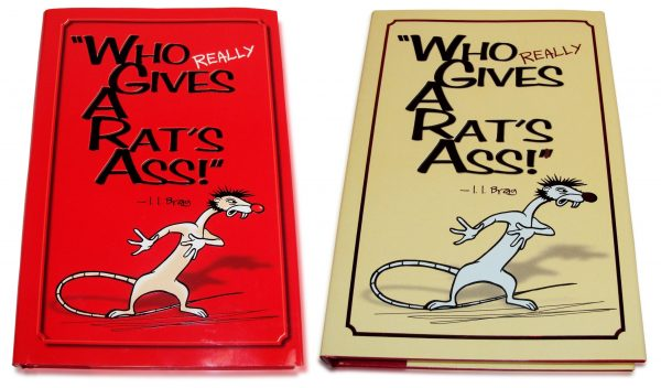Who Really Gives A Rat's Ass Journal Book